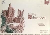 École nationale supérieure d'a et Yves Ayrault - Le château de Schœneck - Archéologie, architecture, archéographie. Chantiers 1981 à 1984.