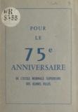 École normale supérieure de je - Pour le 75e anniversaire de l'École normale supérieure des jeunes filles.