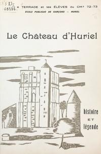 École publique de garçons d'Hu et Guy Atrux - Le château d'Huriel - Histoire et légende.