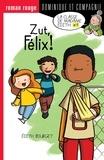 Édith Bourget et  Boum - Dans la classe de Mme Édith  : Zut, Félix !.