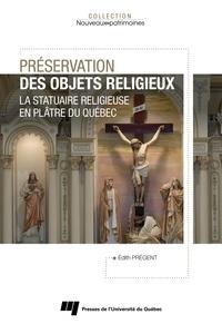 Édith Prégent - Préservation des objets religieux - La statuaire religieuse en plâtre du Québec.