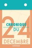 Éditions Chronique - Chronique du 24 décembre.