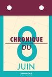 Éditions Chronique - Chronique du 8  juin.