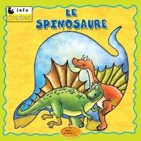 Éditions de l'Envolée - Dinosaures  : Le spinosaure.