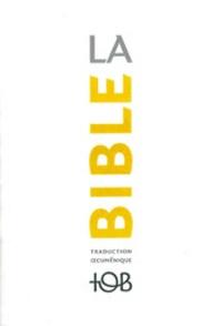 Éditions du Cerf - La Bible TOB - Traduction oecuménique avec introductions, notes essentielles, glossaire.