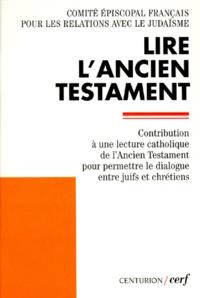 Éditions du Cerf - LIRE L'ANCIEN TESTAMENT. - Contribution à une lecture catholique de l'Ancien Testament pour permettre le dialogue entre juifs et chrétiens.