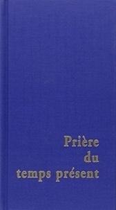 Prières du temps présent -  Éditions du Cerf  