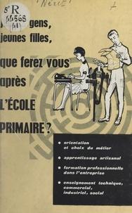 Éditions et guides Néret - Jeunes gens et jeunes filles, que ferez-vous après l'école primaire ? - Édition 1961-1962.