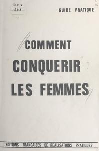 Éditions françaises de réalisa - Comment conquérir les femmes.