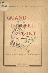 Édouard Augustin Lebas et P. Brette - Quand le soleil s'éteint....