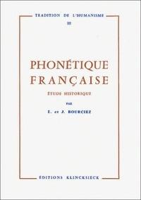 Édouard Bourciez - Phonétique française - Etude historique.