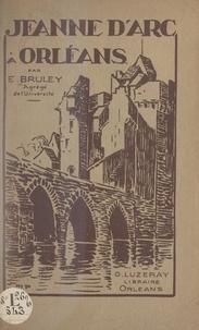 Édouard Bruley et Marcel Papillon - Jeanne d'Arc à Orléans.