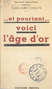 Édouard Chaux - Et pourtant... voici l'âge d'or.