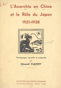 Édouard Clavery et  Satomi - L'anarchie en Chine et le rôle du Japon - 1921-1938.
