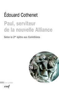 Édouard Cothenet et Edouard Cothenet - Paul, serviteur de la nouvelle Alliance - Selon la seconde épître aux Corinthiens.