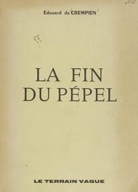 Édouard de Crempien - La fin du Pépel.