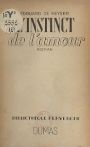 Édouard de Keyser - L'instinct de l'amour.