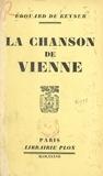 Édouard de Keyser - La chanson de Vienne.