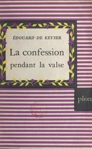 Édouard de Keyser - La confession pendant la valse.