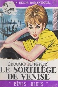 Édouard de Keyser - Le sortilège de Venise.