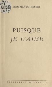 Édouard de Keyser - Puisque je l'aime.