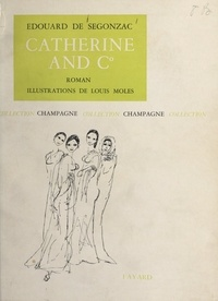 Édouard de Segonzac et Louis Moles - Catherine and C°.
