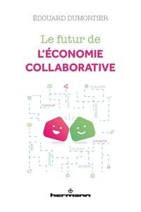 Édouard Dumortier - Le futur de l'économie collaborative.