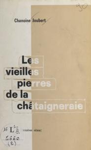 Édouard Joubert - Les vieilles pierres de la châtaigneraie.