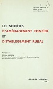 Édouard Lecomte et Pierre Martin - Les sociétés d'aménagement foncier et d'établissement rural.