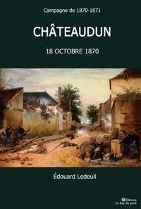Édouard Ledeuil - Châteaudun, 18 octobre 1870 - Campagne de 1870-1871.