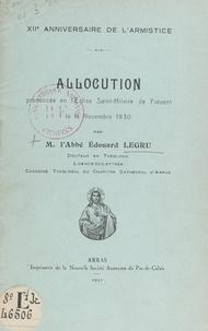 Édouard Legru - Douzième anniversaire de l'Armistice. Allocution prononcée en l'église Saint-Hilaire-de-Frévent, le 11 novembre 1930.