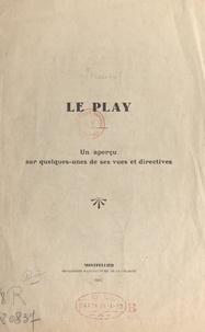 Édouard Maistre - Le Play - Un aperçu sur quelques-unes de ses vues et directives.
