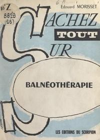 Édouard Morisset - Balnéothérapie.