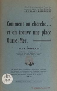 Édouard Mournat - Comment on cherche... et on trouve une place outre-mer.