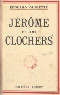 Édouard Oudiette - Jérôme et ses clochers.