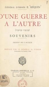 Édouard Réquin et Georges-P. Vanier - D'une guerre à l'autre, 1919-1939 - Souvenirs.