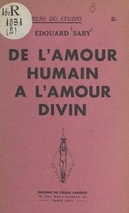 Édouard Saby - De l'amour humain à l'amour divin.