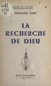 Édouard Saby - La recherche de Dieu.