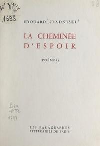 Édouard Stadniski - La cheminée d'espoir.