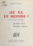 Édouard Valjac et Pierre Jobit - Où va le monde ? - Équilibre social, équilibre religieux.