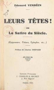 Édouard Vendéen et Charles Dornier - Leurs têtes ! - Ou La satire du siècle. Épigrammes, poèmes, épitaphes, etc..