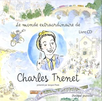Églantine Bonetto - Le monde extraordinaire de Charles Trenet. 1 CD audio