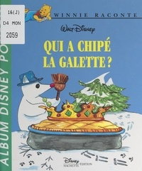 Éléonore de La Gravière et  Walt Disney - Qui a chipé la galette ?.