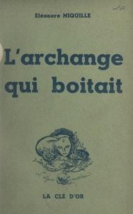 Éléonore Niquille - L'archange qui boitait - Maintenir.