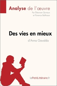 Éléonore Quinaux et  Florence Balthasar - Des vies en mieux d'Anna Gavalda (Analyse de l'oeuvre) - Comprendre la littérature avec lePetitLittéraire.fr.