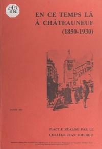 Élèves du Collège Jean Joudiou et Gaston Pouillot - En ce temps là, à Châteauneuf, 1850-1930 - Projet d'action éducative réalisé par plusieurs classes de 5e, années 1980 et 1981, du collège Jean Joudiou.