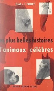 Élian-Judas Finbert - Les plus belles histoires d'animaux célèbres.