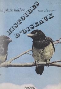 Élian-Judas Finbert et  Collectif - Les plus belles histoires d'oiseaux.