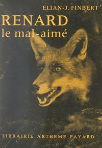 Élian-Judas Finbert - Renard, le mal aimé - Les plus belles histoires de bêtes.