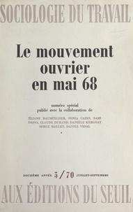 Éliane Baumfelder et Sonia Cazes - Le mouvement ouvrier en mai 68.
